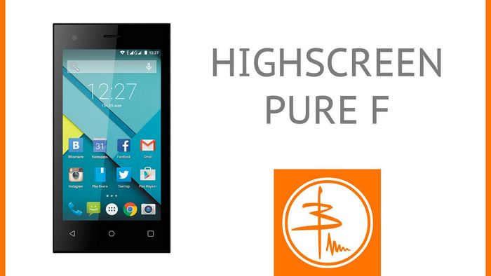 Обзор highscreen pure f: чистый бюджетник